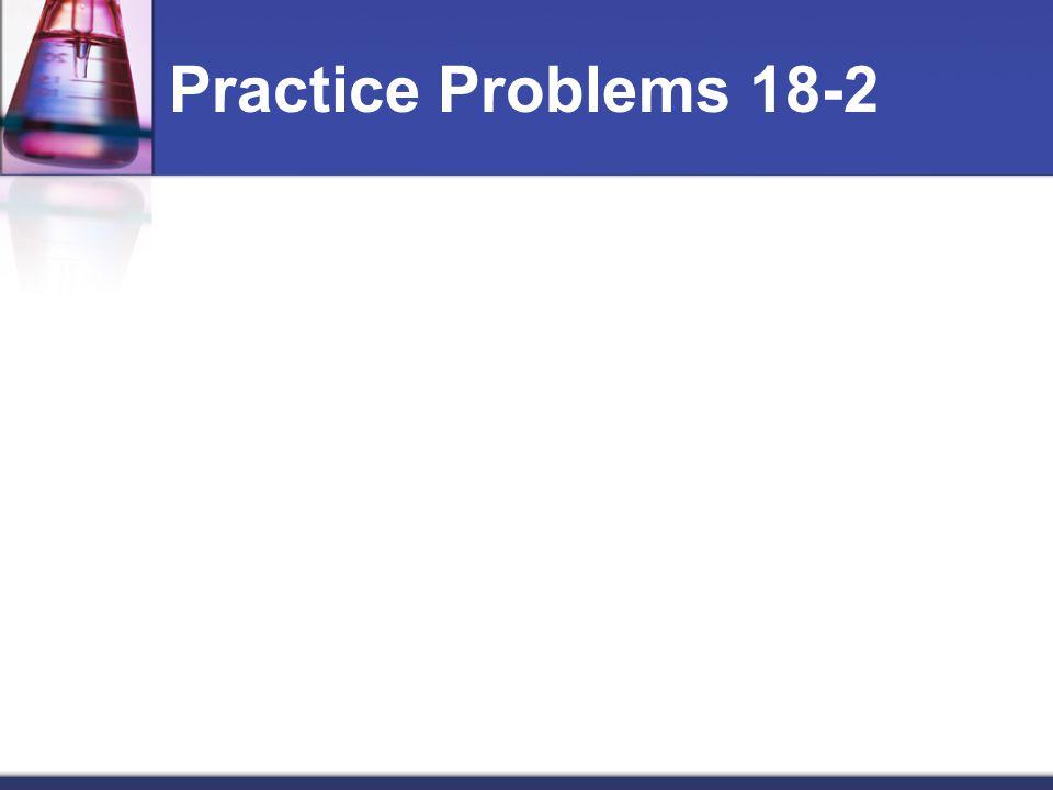 Practice Problems 18-2