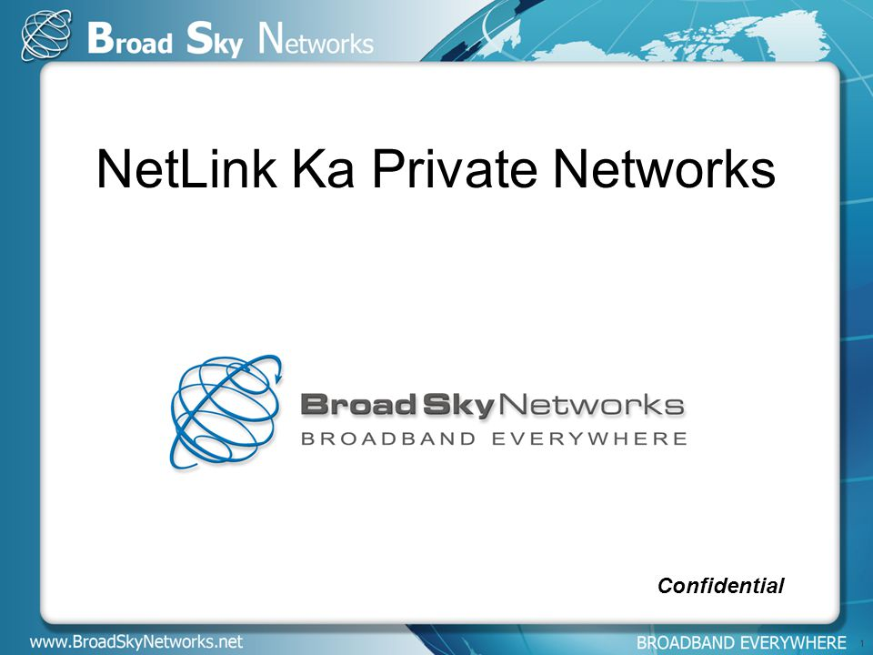 1 NetLink Ka Private Networks Confidential