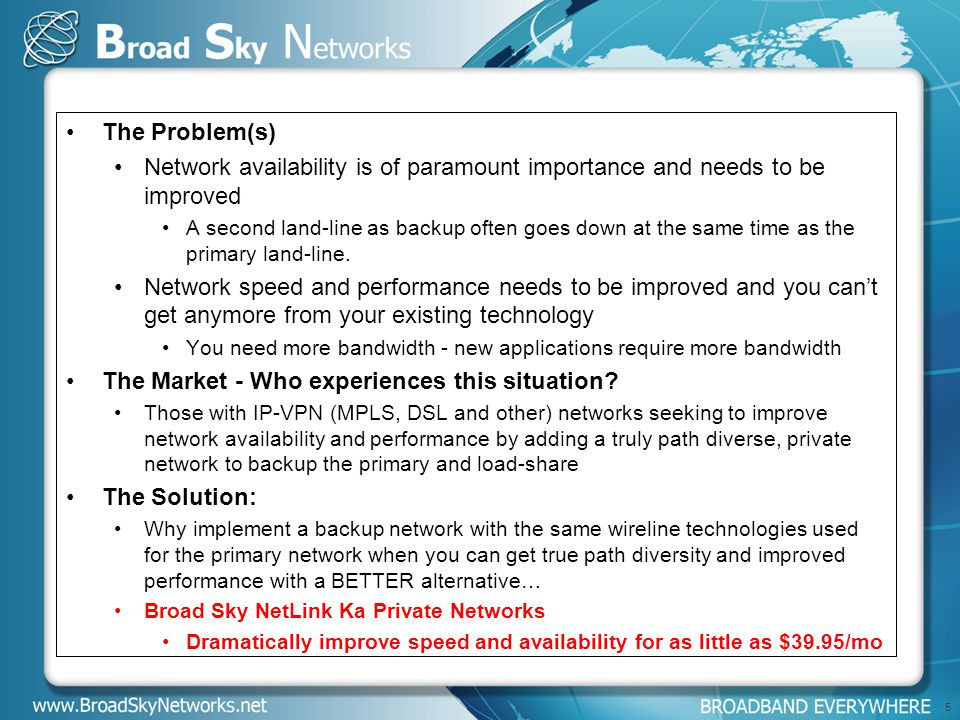 The Problem(s) Network availability is of paramount importance and needs to be improved A second land-line as backup often goes down at the same time