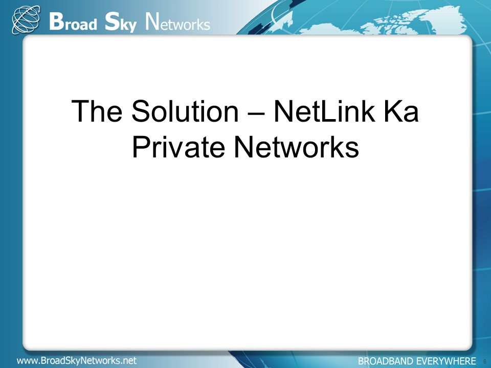 The Solution – NetLink Ka Private Networks 6