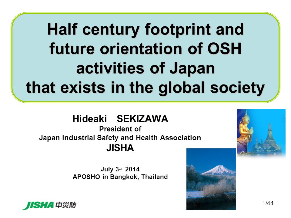 22/44 Start Zero Accident Campaign (1973) JISHA's own original activities ・ To eliminate industrial accidents to zero ultimately ・ To gather every member's participation in OSH activities ・ To lead them to find out hazard/risk and to resolve problems in a preemptive manner