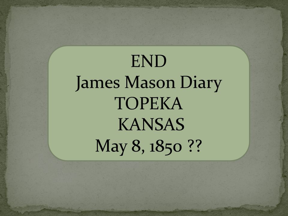 END James Mason Diary TOPEKA KANSAS May 8, 1850