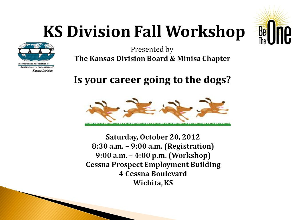 KS Division Fall Workshop Is your career going to the dogs.