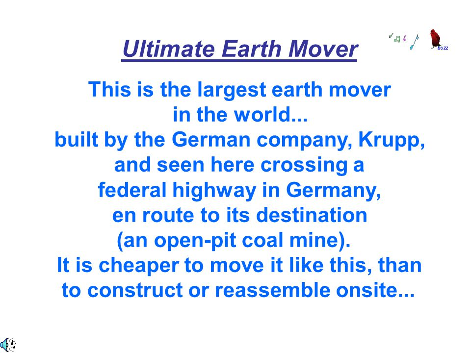 Ultimate Earth Mover This is the largest earth mover in the world...