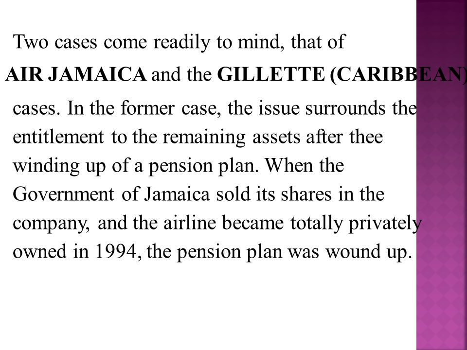 Two cases come readily to mind, that of AIR JAMAICA and the GILLETTE (CARIBBEAN) cases.