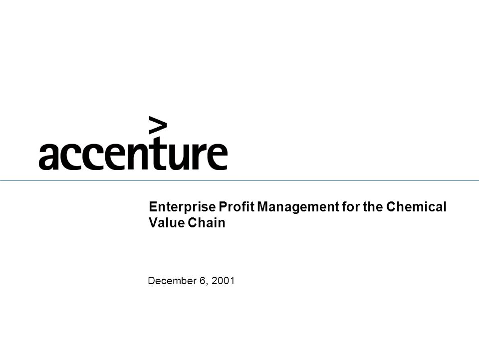 1 ©Accenture 2001 All Rights Reserved After several years of cost and efficiency focus we believe the supply chain and manufacturing will provide the next big opportunity for earnings improvement.