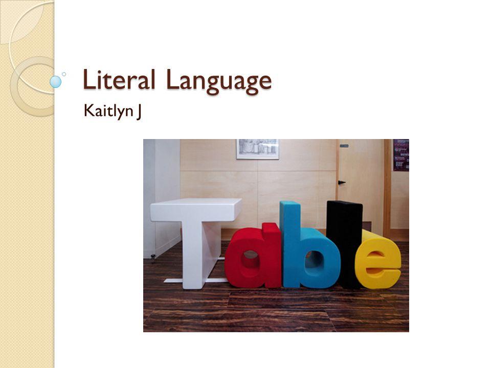Literal Language Kaitlyn J