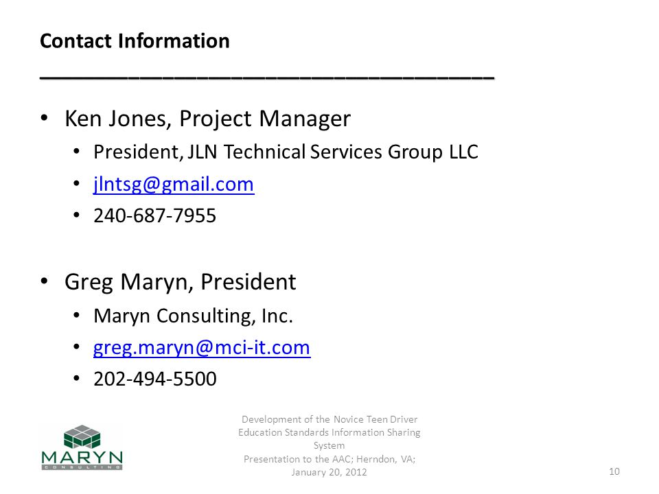 ________________________________________ Contact Information ________________________________________ Ken Jones, Project Manager President, JLN Technical Services Group LLC Greg Maryn, President Maryn Consulting, Inc.