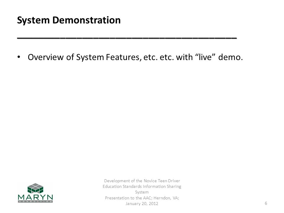 "________________________________________ System Demonstration ________________________________________ Overview of System Features, etc. etc. with ""li"