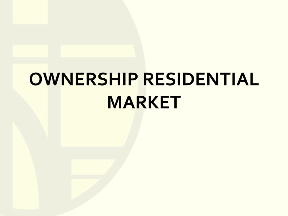 OWNERSHIP RESIDENTIAL MARKET