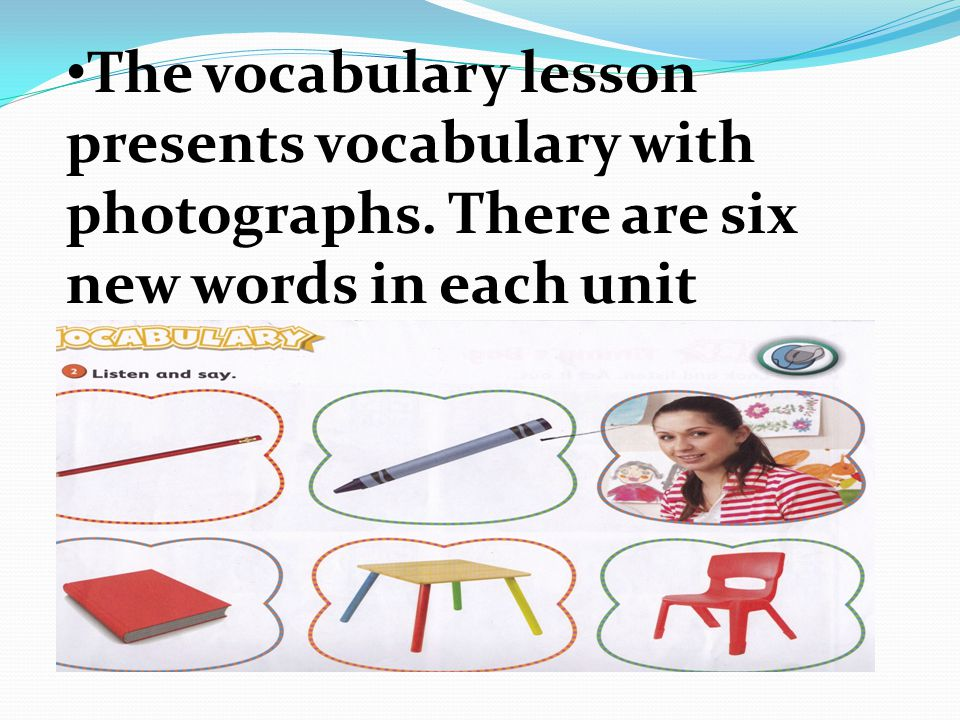 The vocabulary lesson presents vocabulary with photographs. There are six new words in each unit
