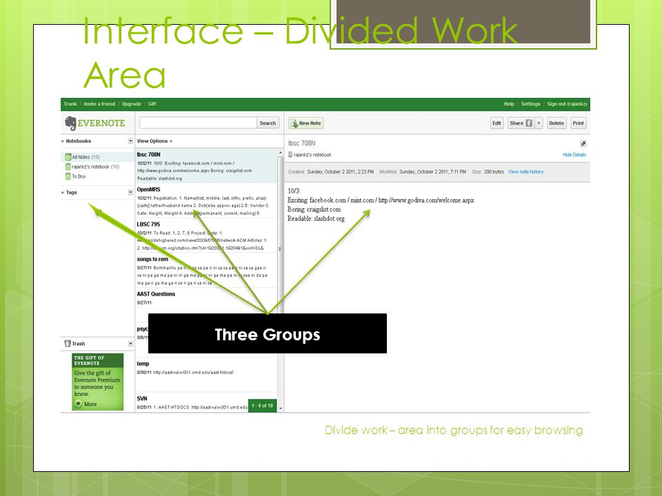 Interface – Divided Work Area Divide work – area into groups for easy browsing Three Groups