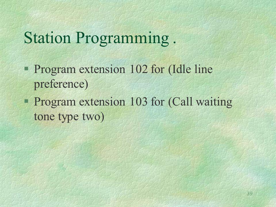 39 Station Programming.