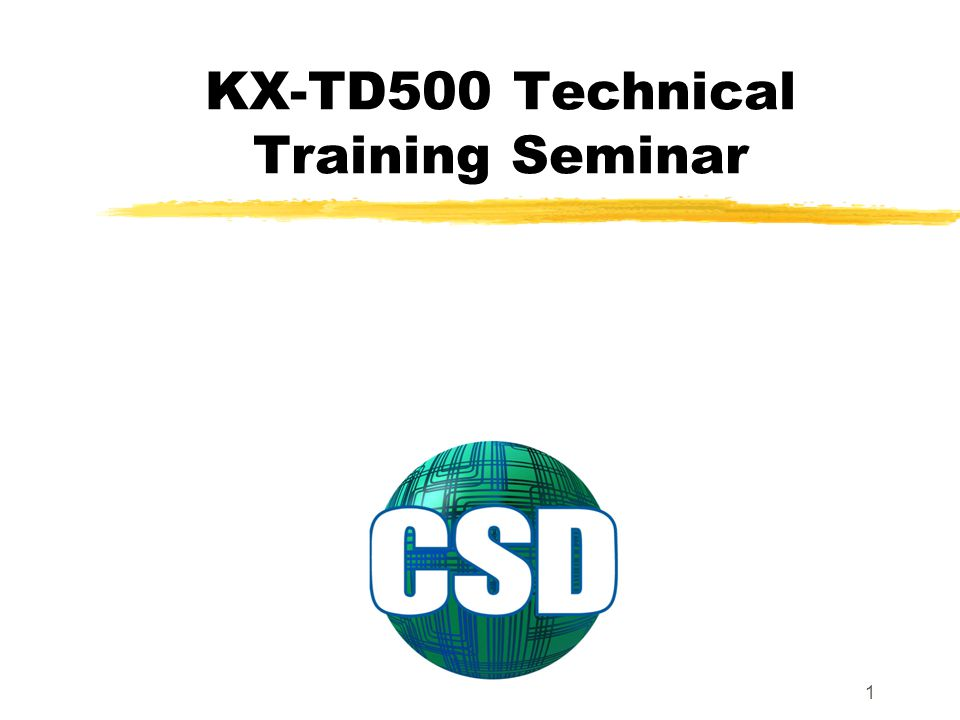 1 KX-TD500 Technical Training Seminar