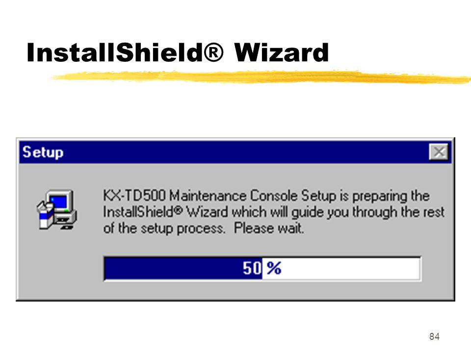 84 InstallShield® Wizard