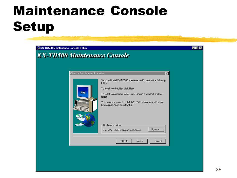 85 Maintenance Console Setup