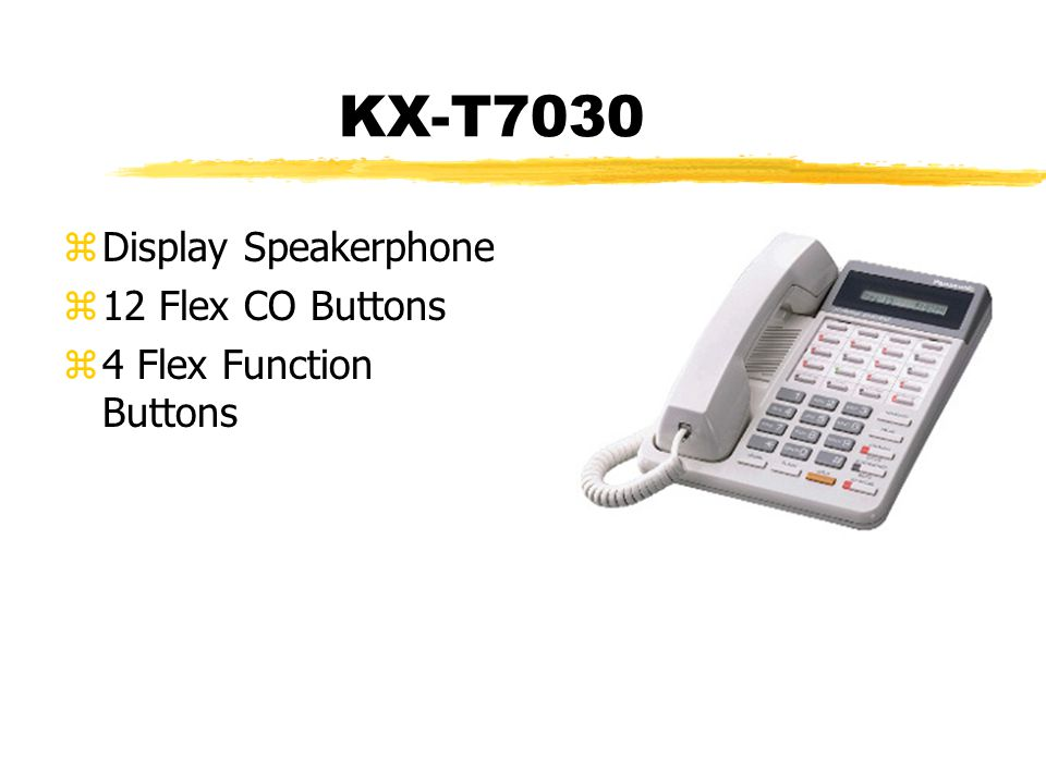 KX-T7030 zDisplay Speakerphone z12 Flex CO Buttons z4 Flex Function Buttons
