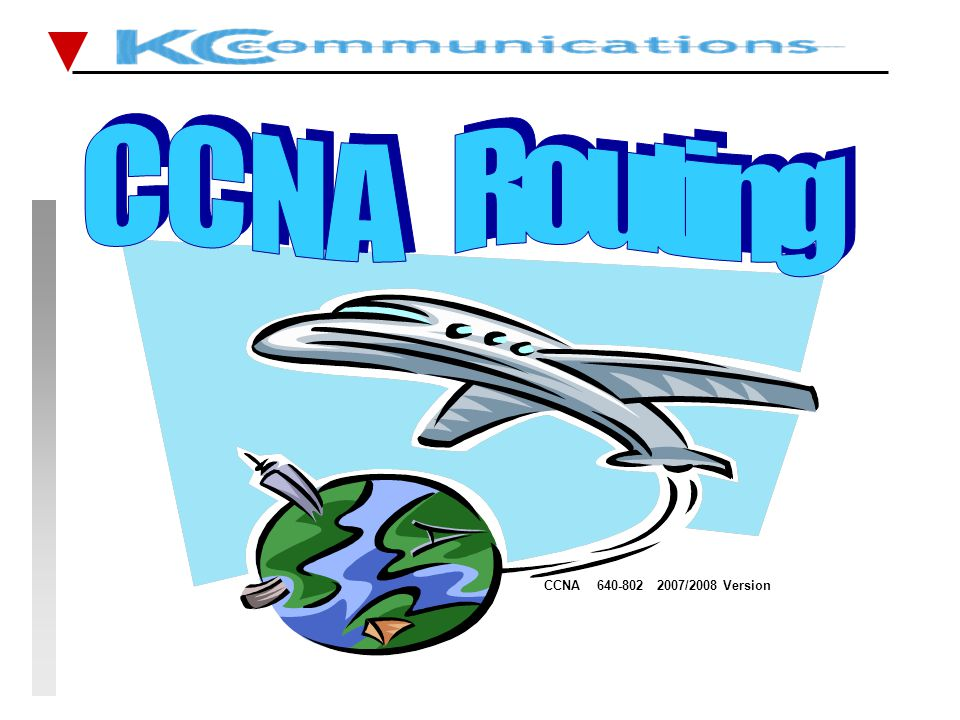 CCNA 640-802 2007/2008 Version