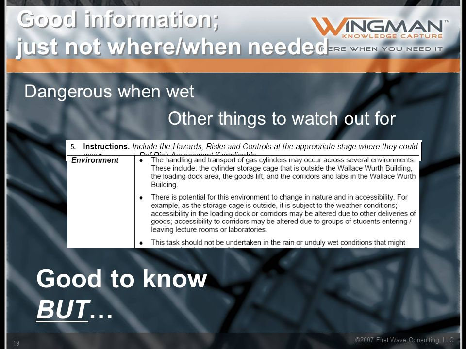 ©2007 First Wave Consulting, LLC 19 Good information; just not where/when needed Dangerous when wet Good to know BUT… Other things to watch out for