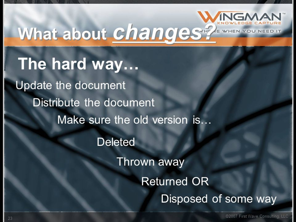 ©2007 First Wave Consulting, LLC 23 What about changes.