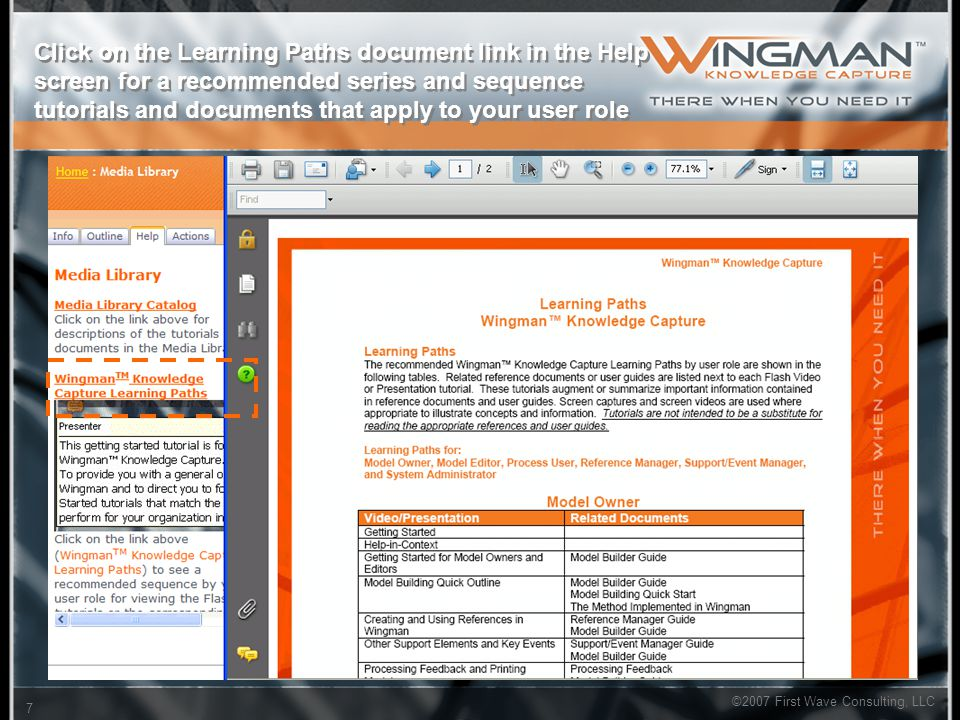 7 ©2007 First Wave Consulting, LLC Click on the Learning Paths document link in the Help screen for a recommended series and sequence tutorials and do