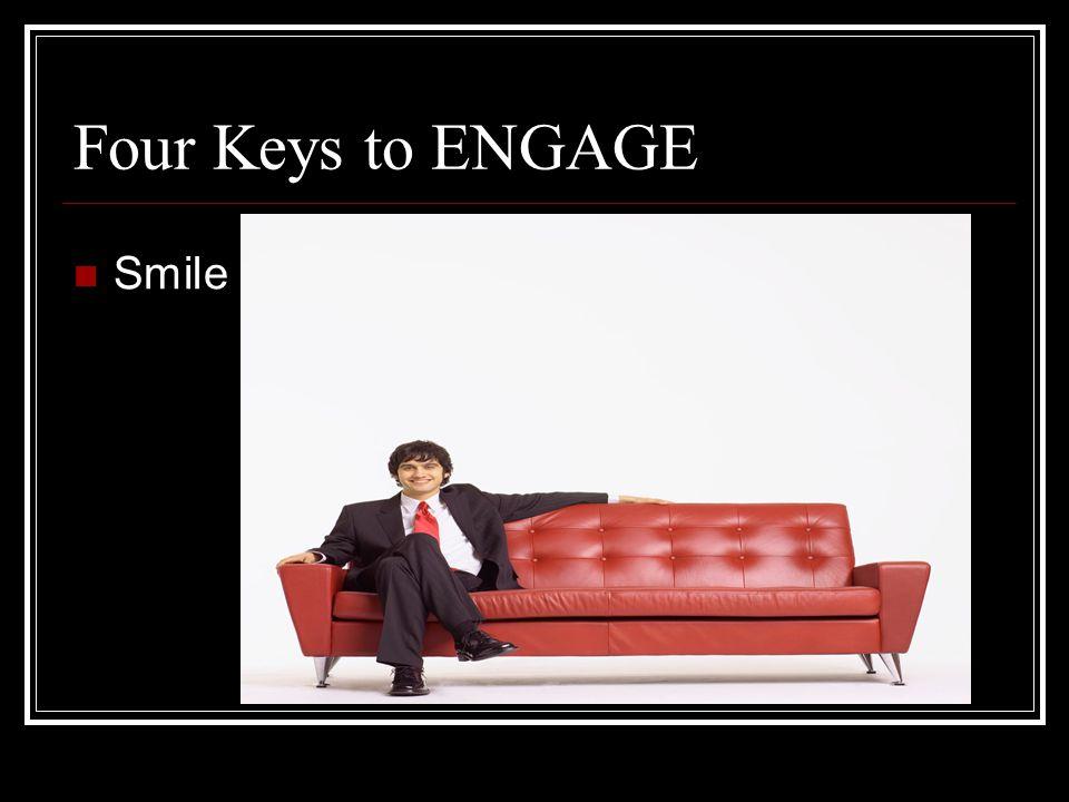 Four Keys to ENGAGE Make Eye Contact