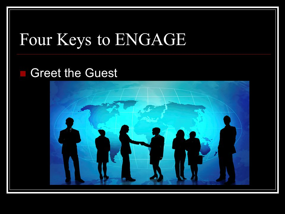Four Keys to ENGAGE Greet the Guest