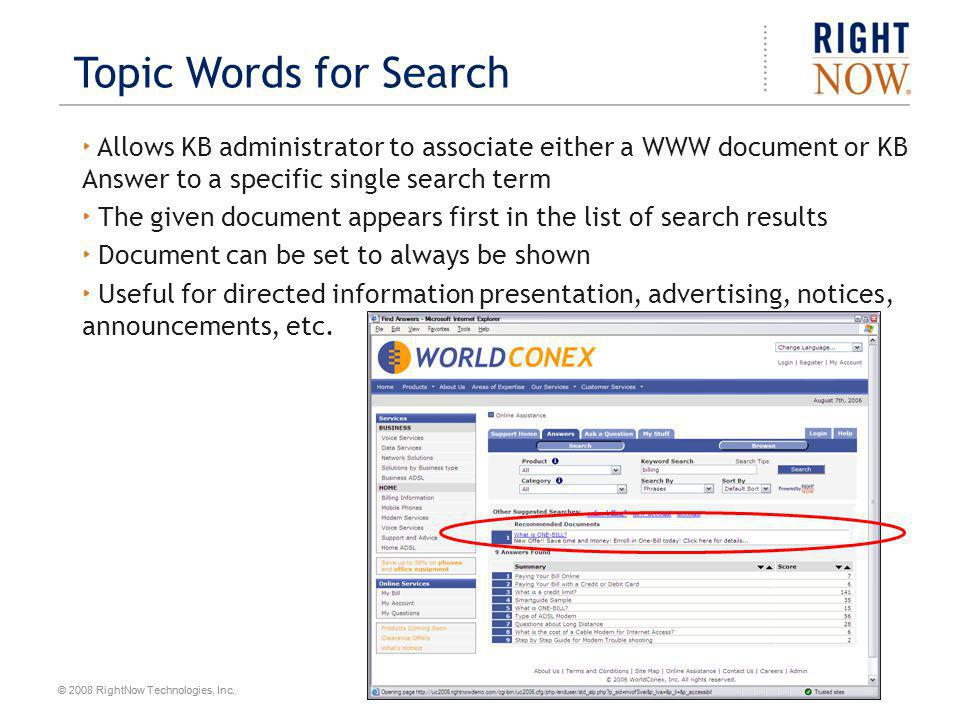 © 2008 RightNow Technologies, Inc. Allows KB administrator to associate either a WWW document or KB Answer to a specific single search term The given