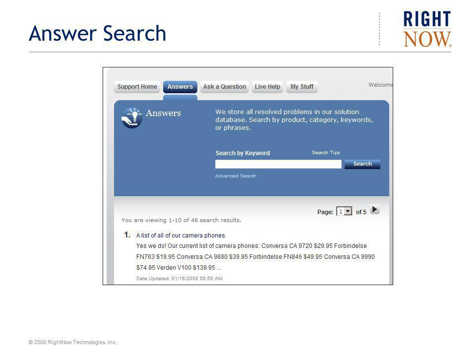 © 2008 RightNow Technologies, Inc. Answer Search