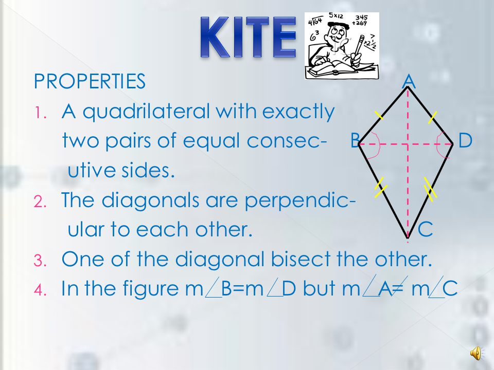 PROPERTIES 1. A parallelogram with sides of equal length. 2. All the properties of parallelogram. 3. Diagonals are perpendicular to each other.