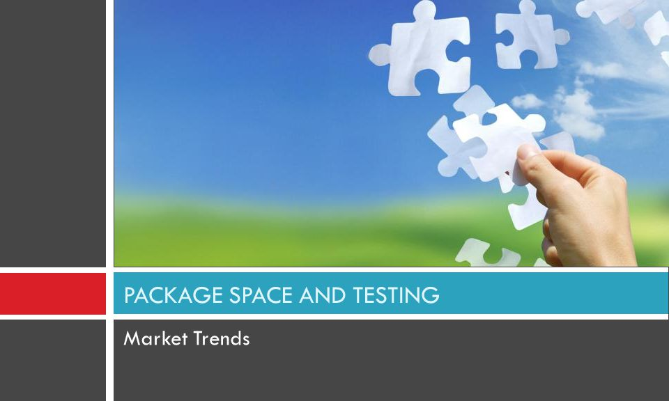 Market Trends PACKAGE SPACE AND TESTING