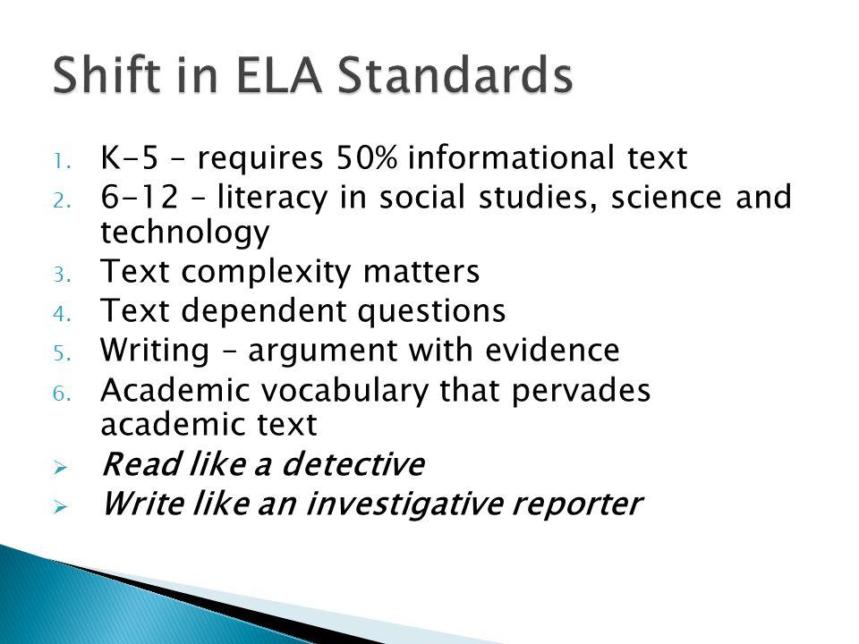 1. K-5 – requires 50% informational text 2.