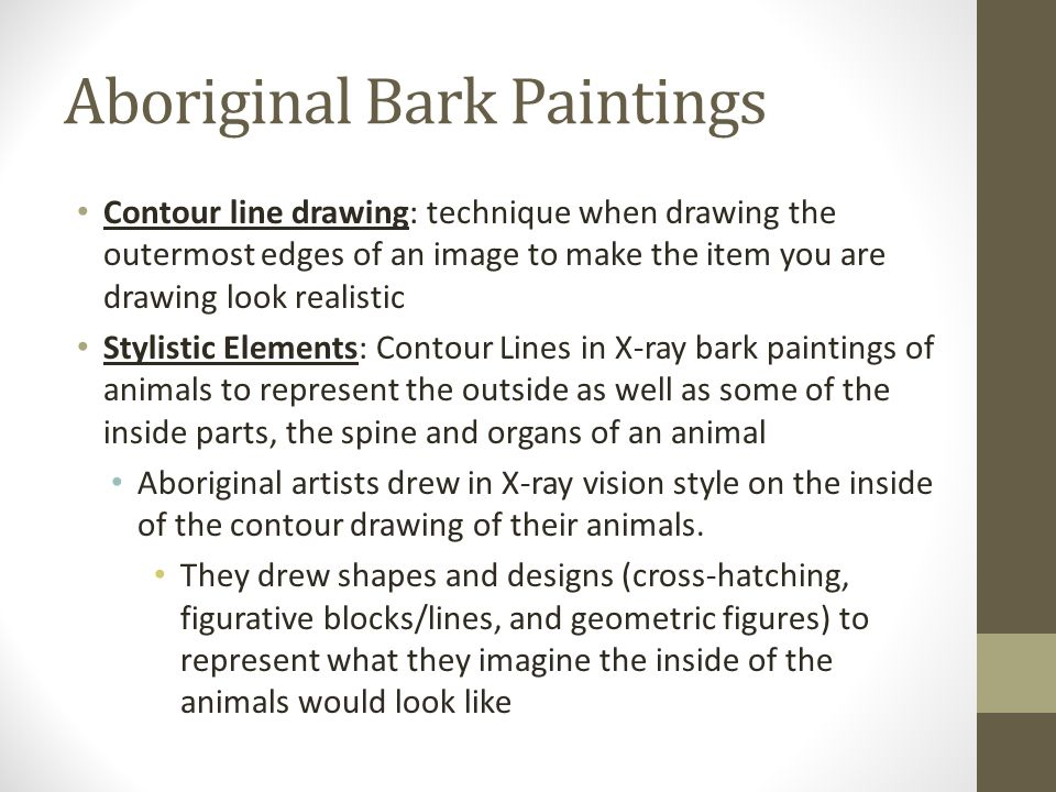 Aboriginal Bark Paintings Contour line drawing: technique when drawing the outermost edges of an image to make the item you are drawing look realistic