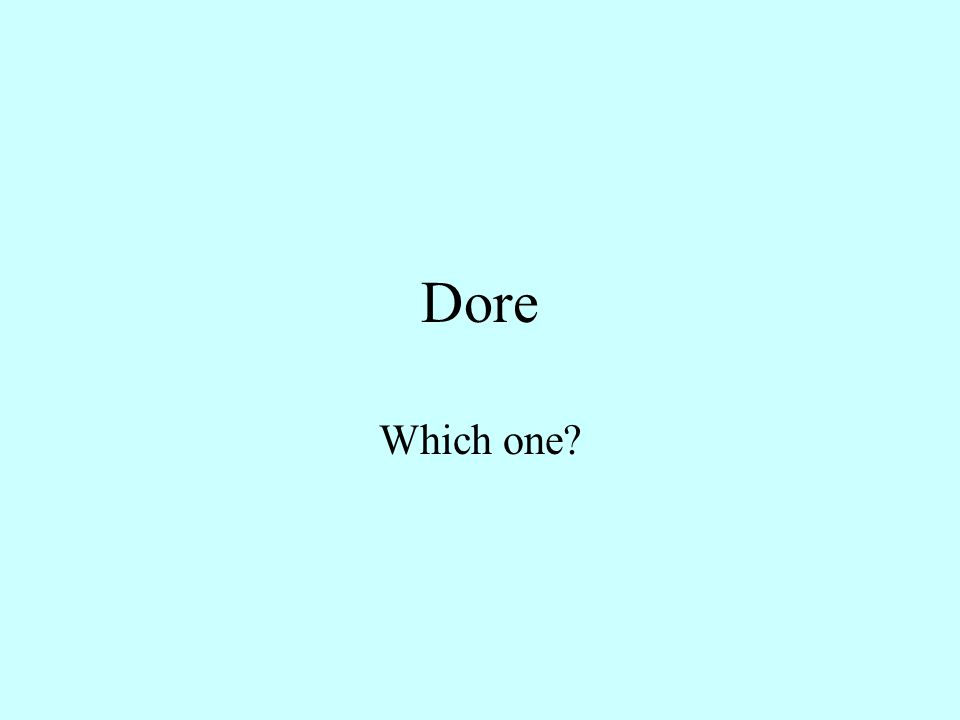 Dore Which one?