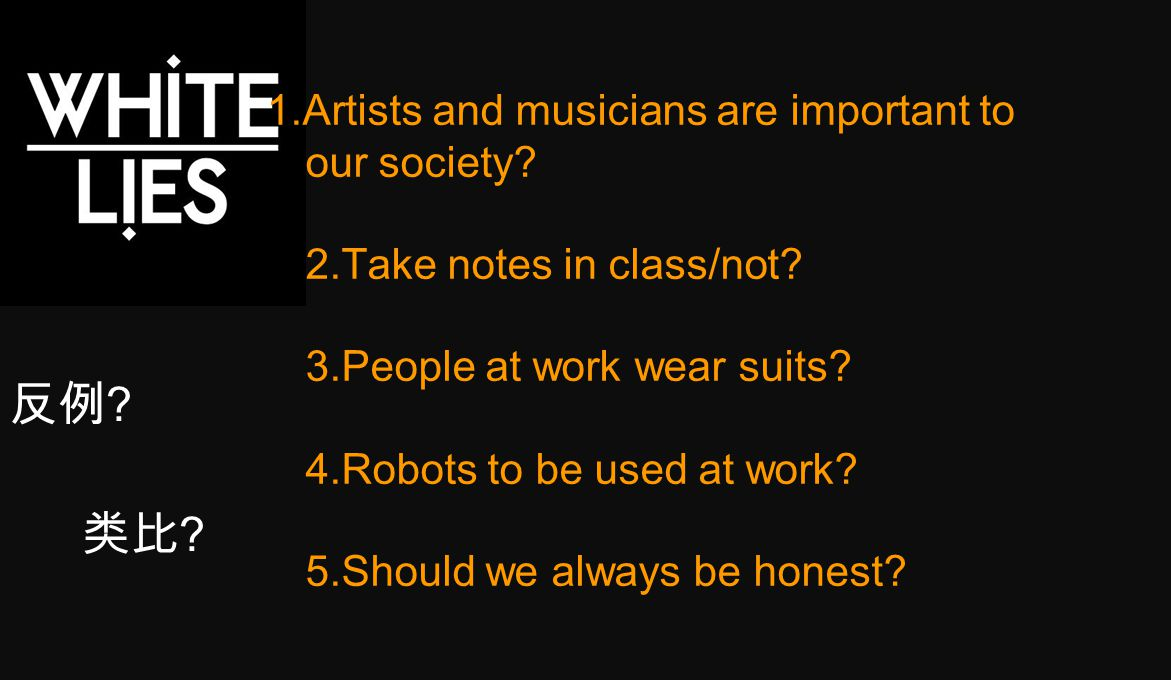 1.Artists and musicians are important to our society.