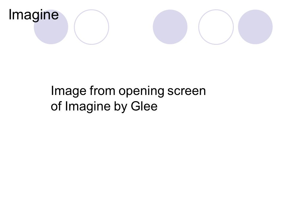 Imagine Image from opening screen of Imagine by Glee