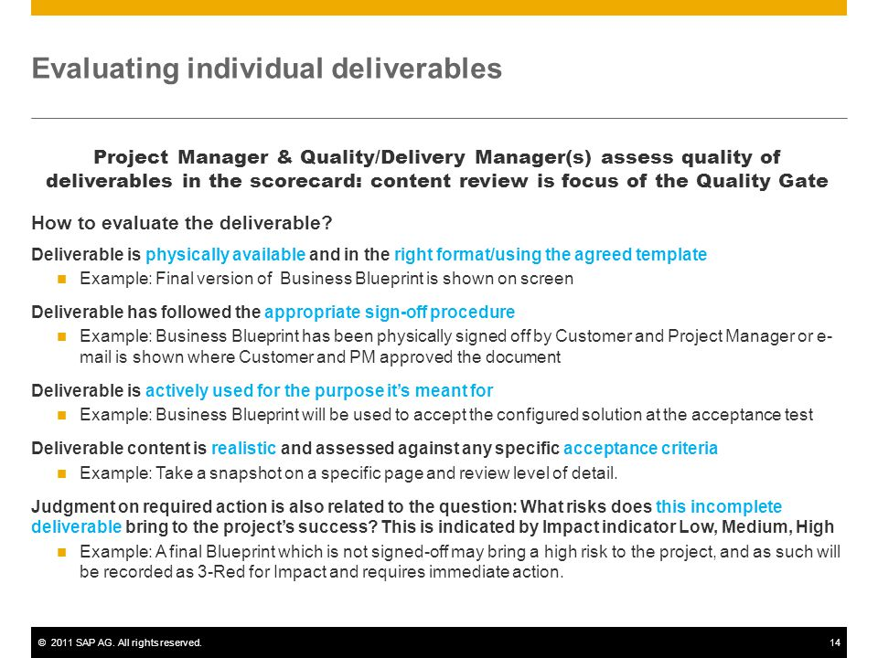 ©2011 SAP AG. All rights reserved.14 Evaluating individual deliverables Project Manager & Quality/Delivery Manager(s) assess quality of deliverables i
