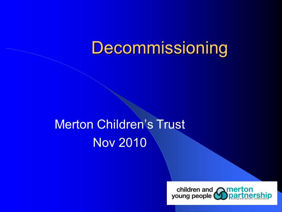Decommissioning Merton Children's Trust Nov 2010