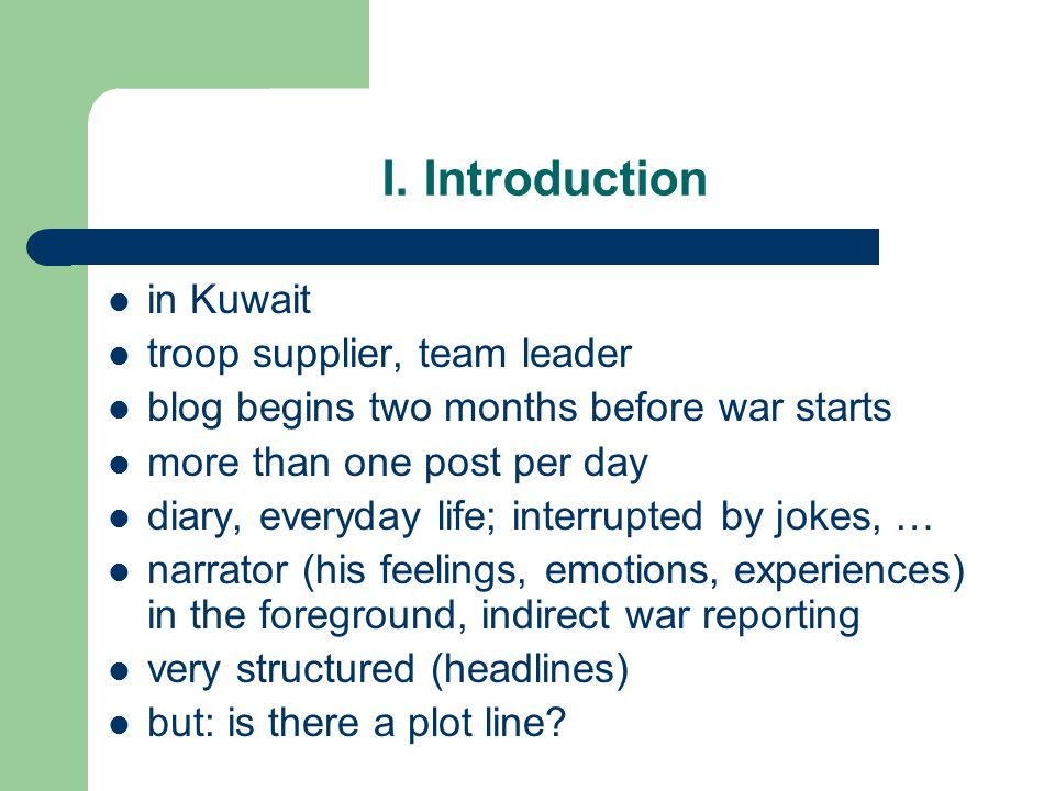 I. Introduction in Kuwait troop supplier, team leader blog begins two months before war starts more than one post per day diary, everyday life; interr