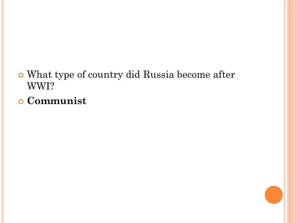 What type of country did Russia become after WWI Communist