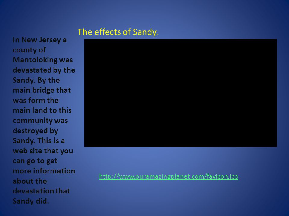 The effects of Sandy. In New Jersey a county of Mantoloking was devastated by the Sandy.
