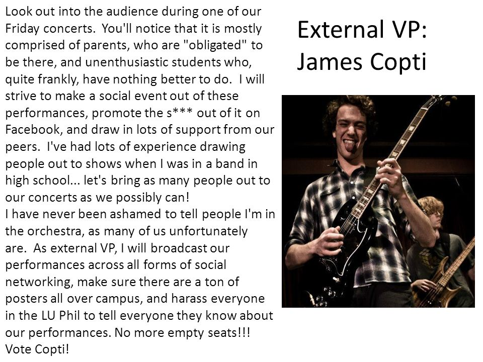 External VP: James Copti Look out into the audience during one of our Friday concerts.