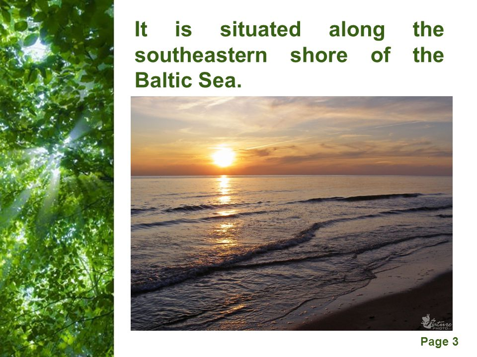 Free Powerpoint Templates Page 3 It is situated along the southeastern shore of the Baltic Sea.