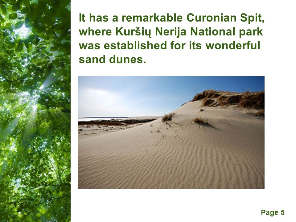 Free Powerpoint Templates Page 5 It has a remarkable Curonian Spit, where Kuršių Nerija National park was established for its wonderful sand dunes.