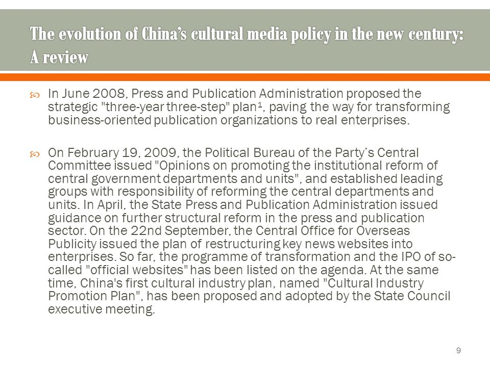  In June 2008, Press and Publication Administration proposed the strategic three-year three-step plan¹, paving the way for transforming business-oriented publication organizations to real enterprises.