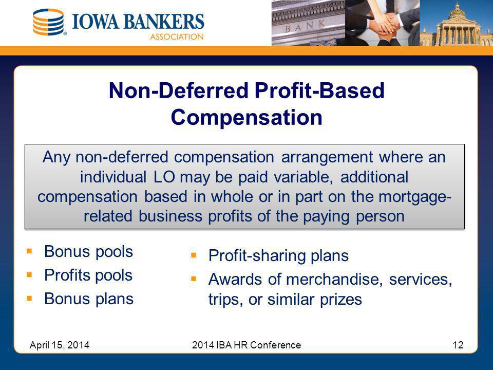 Non-Deferred Profit-Based Compensation  Bonus pools  Profits pools  Bonus plans  Profit-sharing plans  Awards of merchandise, services, trips, or