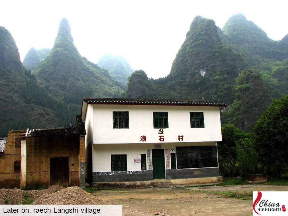 Later on, raech Langshi village