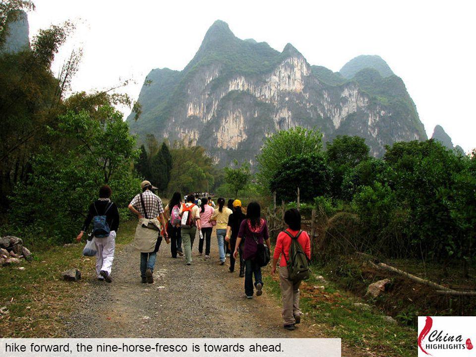 hike forward, the nine-horse-fresco is towards ahead.