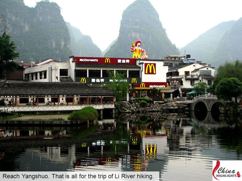 Reach Yangshuo. That is all for the trip of Li River hiking.
