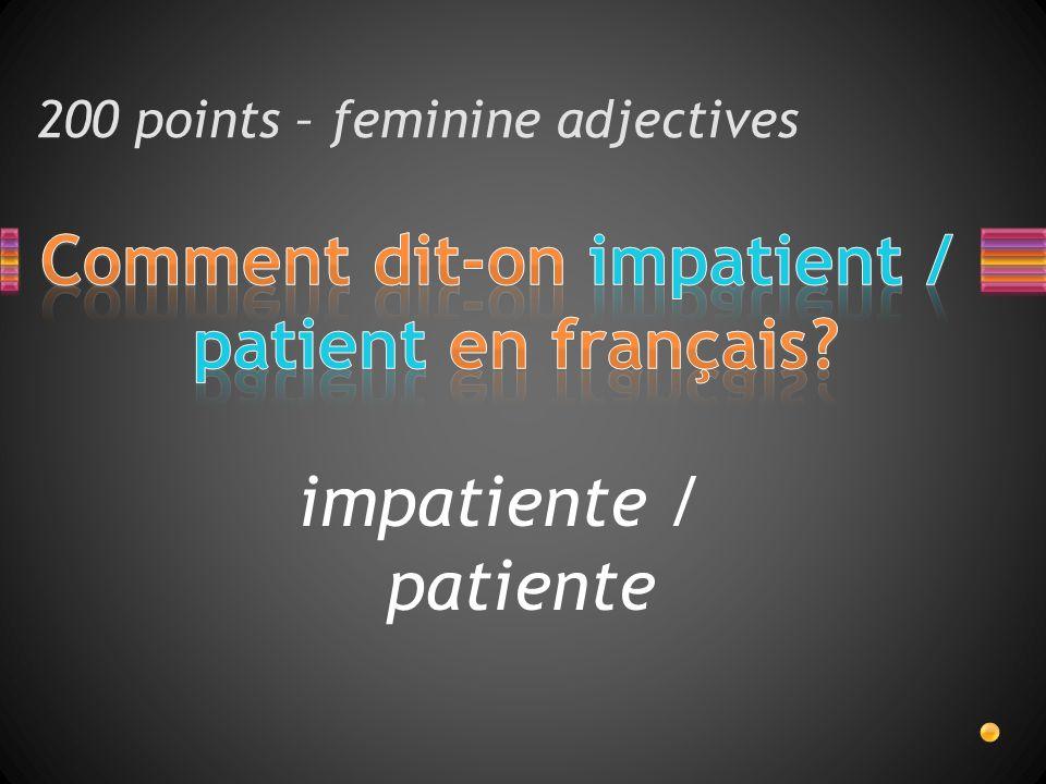 impatiente / patiente